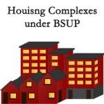 BSUP Scheme Housing Complex