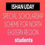 ISHAN UDAY Scholarship 2018-19