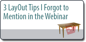 3 LayOut Tips I Forgot to Mention in the Webinar
