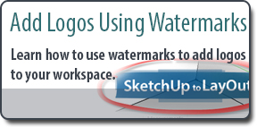Add Logos to your SketchUp Workspace using Watermarks