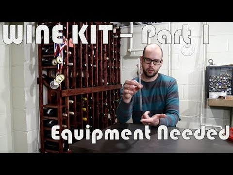 Making a Wine Kit – Part 1: Equipment Needed