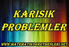 karışık problemler
