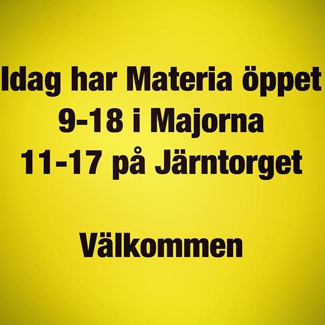 Idag har Materia öppet9-18 i Majorna11-17 på JärntorgetVälkommen