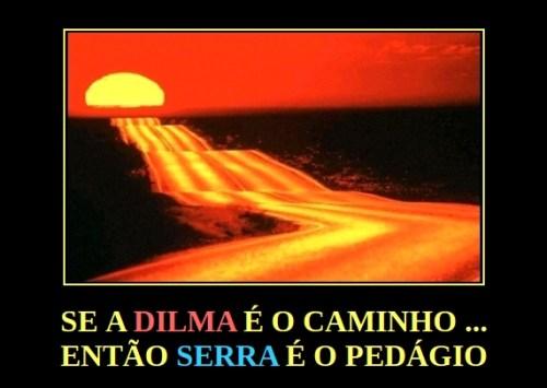 Se Dilma é o caminho, então Serra é o pedágio