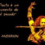 Ian Anderson, do Jethro Tull, é 'o cara' com sua flauta mágica em My God