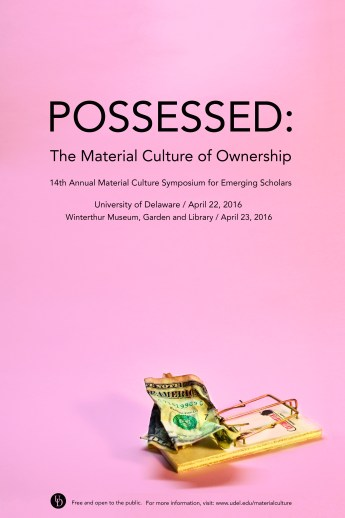 Possessed: The Material Culture of Ownership 2015