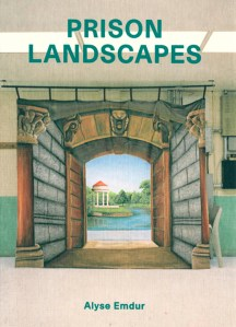 [Image: Prison Landscapes, published January 2013 by Four Corners Books].