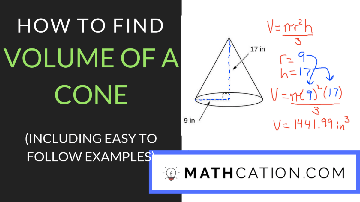 The Easy Formula for How to Find the Volume of a Cone   Mathcation [ 675 x 1200 Pixel ]