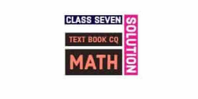 Class 7 Textbook Math CQ Solution 2018