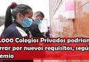 10.000 Colegios Privados podrían cerrar por nuevos requisitos, según gremio