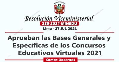 Aprueban las Bases Generales y  Específicas de los Concursos  Educativos Virtuales 2021. [RVM N° 235-2021-MINEDU]