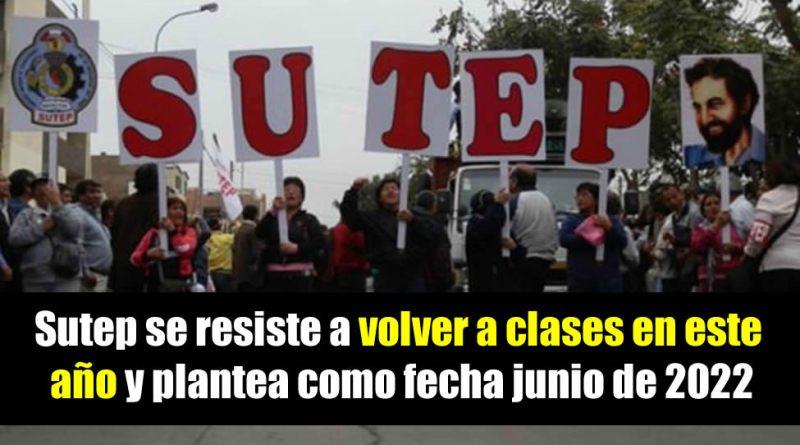 Sutep se resiste a volver a clases en este año y plantea como fecha junio de 2022