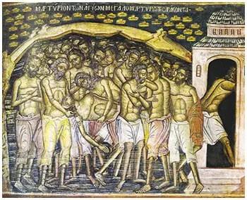 Άγιοι Τεσσαράκοντα Μάρτυρες οι εν Σεβαστεία μαρτυρήσαντες