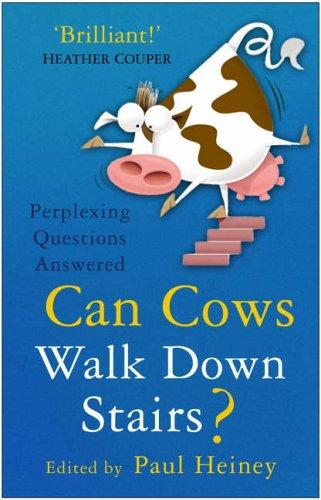 «Κατεβαίνουν σκαλιά οι αγελάδες;», του Πολ Χάινυ - Can Cows Walk Down Stairs? by Paul Heiney