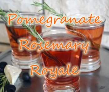 Pomegranate Rosemary Royale