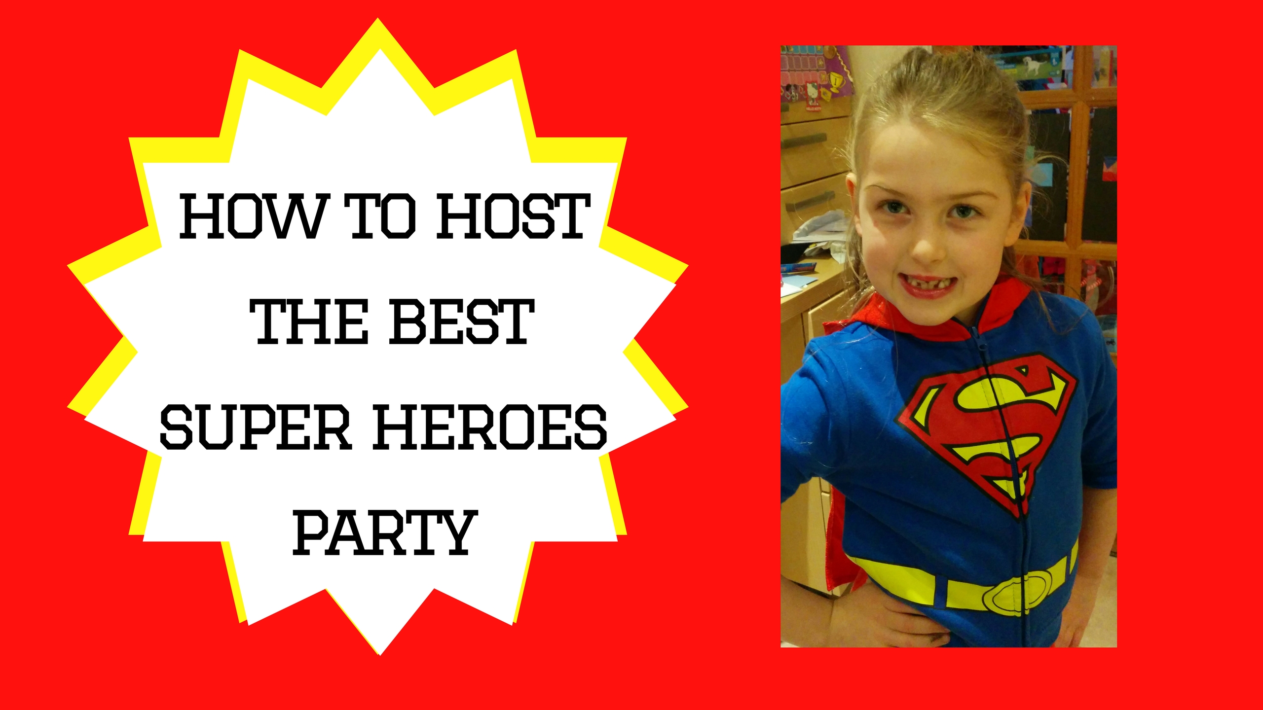 How to host the Best Superhero Party
