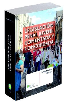 Legislacion penal juvenil comentada y concordada