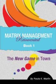 Matrix Management Reinvented: Book 1