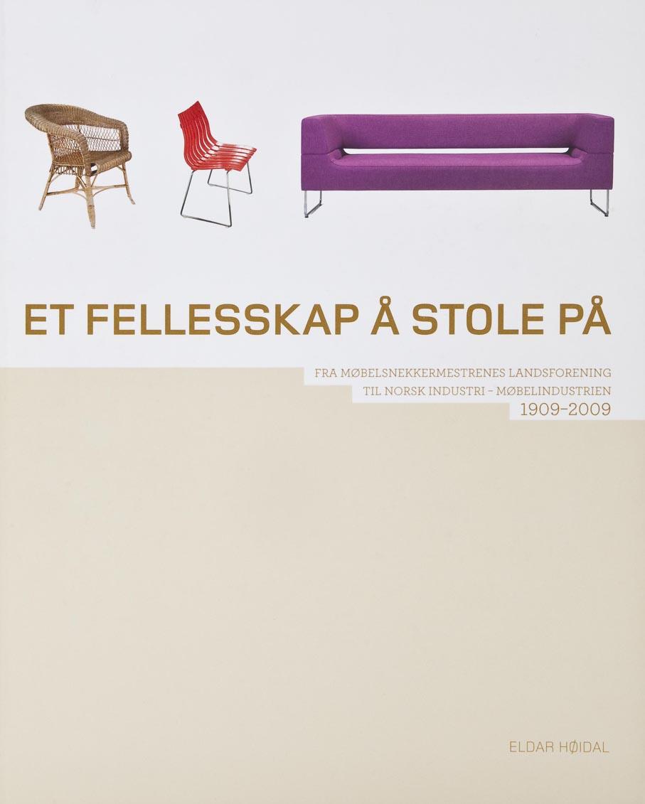 Eldar Høidal. Et fellesskap å stole på. Fra Møbelsnekkermestrenes Landsforening til Norsk Industri- Møbelindustrien 1909-2009. Norsk Møbelfaglig Senter. Sykkylven, 2009.