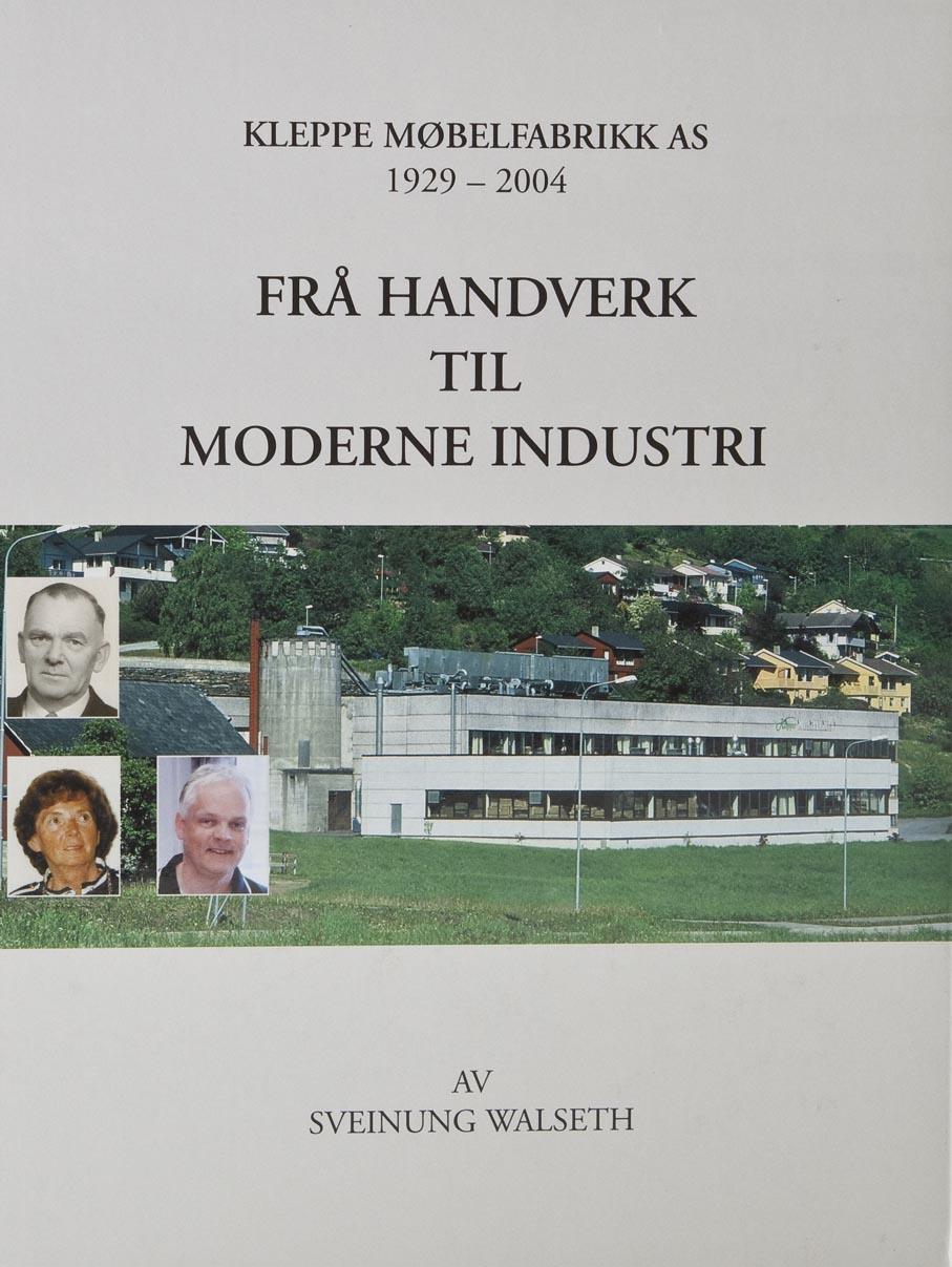 Sveinung Walseth. Kleppe Møbelfabrikk AS 1929-2004: Frå handverk til moderne industri. Kleppe Møbelfabrikk AS. Øystese, 2004.