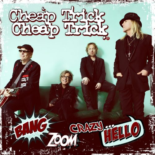Review of new Cheap Trick album Bang, Zoom, Crazy...Hello?