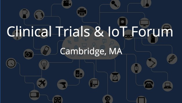 Clinical Trials and IOT Forum, Cambridge, MA