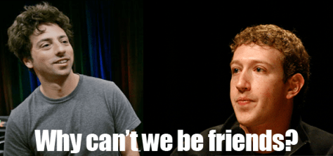 Google vs Facebook - Why can't we be friends?