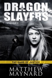 The Dragonslayers Volume 2: The Hand of Justice