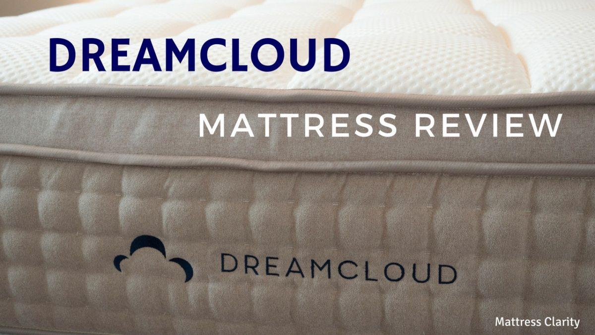 DreamCloud Mattress Review  Is It As Dreamy As It Looks