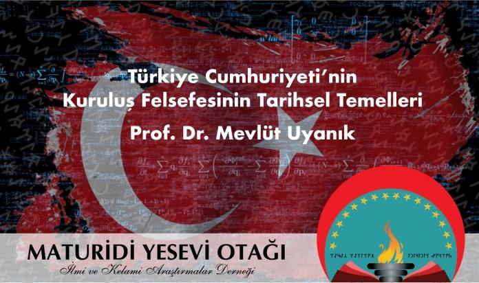 Türkiye Cumhuriyeti'nin Kuruluş Felsefesinin Tarihsel Temelleri