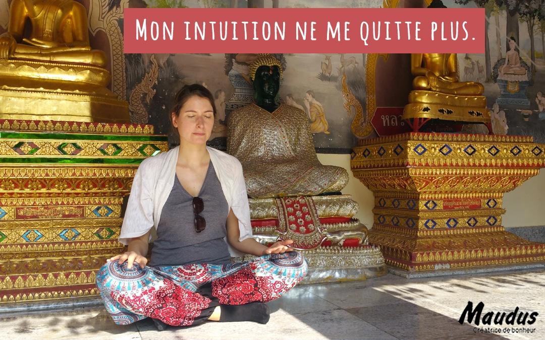 Mon intuition ne me quitte plus.