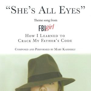 She's All Eyes, FBI Girl theme song