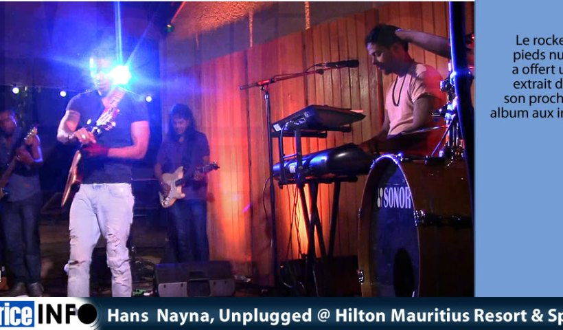 Hans Nayna, Unplugged @ Hilton Mauritius Resort & Spa