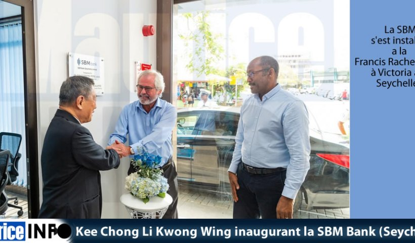 Kee Chong Li Kwong Wing inaugurant la SBM Bank (Seychelles)