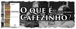 O que é o Cafezinho?