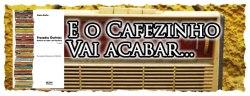 O Cafezinho vai acabar