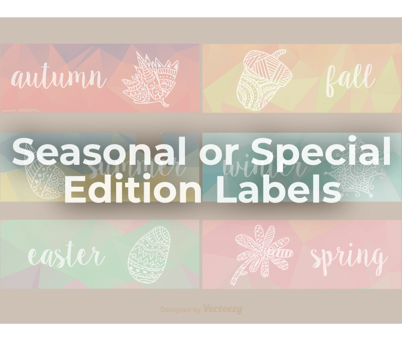 Why Have Seasonal or Special Edition Labels?