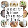 Make Some Christmas Gifts For Friends Maxabella Loves