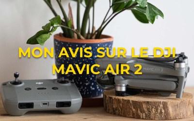 Mon avis sur le DJI Mavic Air 2