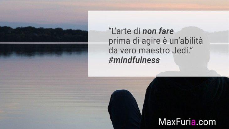 Mindfulness e l'arte di non fare