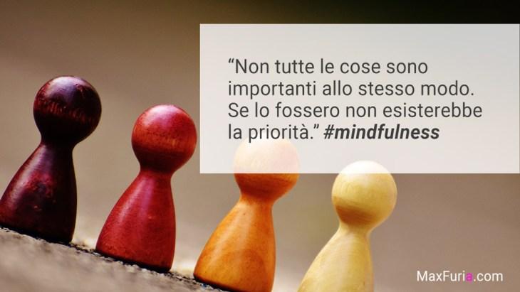 Mindfulness: imparare l'arte della priorità