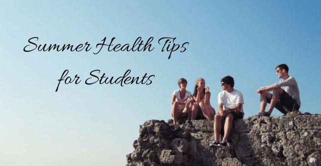 Summer Health Tips for Students