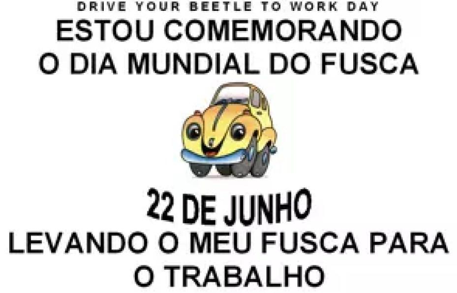 Sugestão original de cartaz indicada pelo Site do Dia Mundial do Fusca (http://tiny.cc/uhshhw)