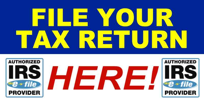 2X4 INCOME TAX BANNER – FILE YOUR TAXES HERE WITH IRS E-FILE LOGO |