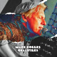 REVIEW: MARK ROGERS - QUALIFIERS (2018)