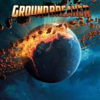 REVIEW: GROUNDBREAKER - GROUNDBREAKER (2018)