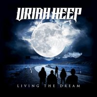 REVIEW: URIAH HEEP - LIVING THE DREAM (2018)