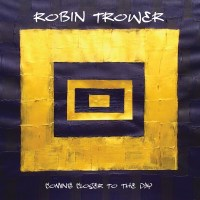 REVIEW: ROBIN TROWER - COMING CLOSER TO THE DAY (2019)