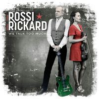 REVIEW: ROSSI/RICKARD: WE TALK TOO MUCH (2019)