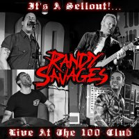 REVIEW: RANDY SAVAGES - IT'S A SELL OUT: LIVE AT THE 100 CLUB (2019)